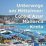 Unterwegs am Mittelmeer: Côte d'Azur, Mallorca, Kreta | Dimitris Koutoulas,Reinhard Kober,Kai Schwind