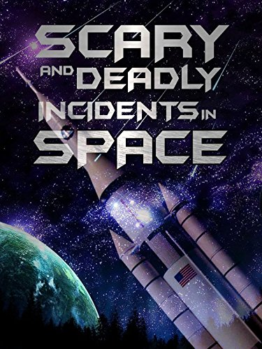 scary-and-deadly-incidents-in-space