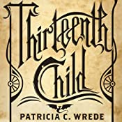 Thirteenth Child | [Patricia C. Wrede]