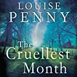 The Cruellest Month: Chief Inspector Gamache, Book 3 (       UNABRIDGED) by Louise Penny Narrated by Adam Sims