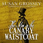 The Man in the Canary Waistcoat | Susan Grossey