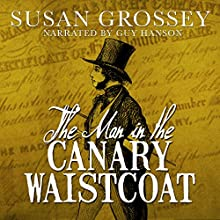The Man in the Canary Waistcoat | Livre audio Auteur(s) : Susan Grossey Narrateur(s) : Guy Hanson