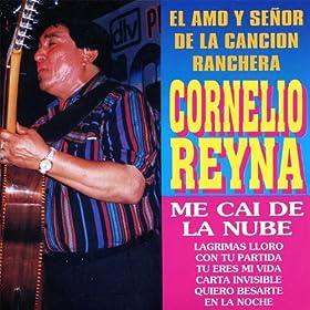 Cornelio Reyna: El Amo y Señor de la Cancion Ranchera
