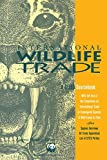 International Wildlife Trade: A Cites Sourcebook