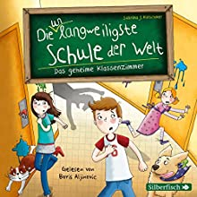 Das geheime Klassenzimmer (Die unlangweiligste Schule der Welt 2) Hörbuch von Sabrina Kirschner Gesprochen von: Boris Aljinovic