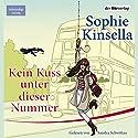 Kein Kuss unter dieser Nummer Hörbuch von Sophie Kinsella Gesprochen von: Sandra Schwittau