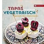 Tapas vegetarisch: Spanische kleine K...