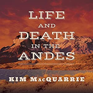 Life and Death in the Andes Audiobook