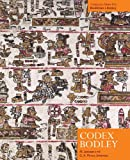 Codex Bodley: A Painted Chronicle from the Mixtec Highlands, Mexico (Treasures from the Bodleian Library)