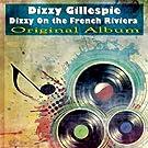Dizzy On the French Riviera (Original Album)