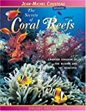 The Secrets of Coral Reefs: Crowded Kingdom of the Bizarre and the Beautiful (Jean-Michel Cousteau Presents)