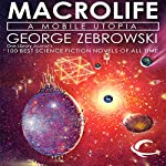 Macrolife: A Mobile Utopia | George Zebrowski