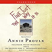 Fine Just The Way It Is: Wyoming Stories 3 | [Annie Proulx]