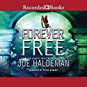 Forever Free Audiobook by Joe Haldeman Narrated by Peter Berkrot