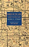 Names on the Land: A Historical Account of Place-Naming in the United States (New York Review Books Classics) (1590172736) by Stewart, George R.