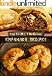 Top 50 Most Delicious Empanada Recipe...