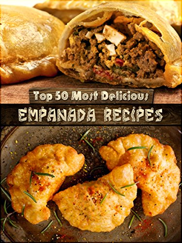 The top 55 most delicious empanada recipes in the world for The most delicious recipes