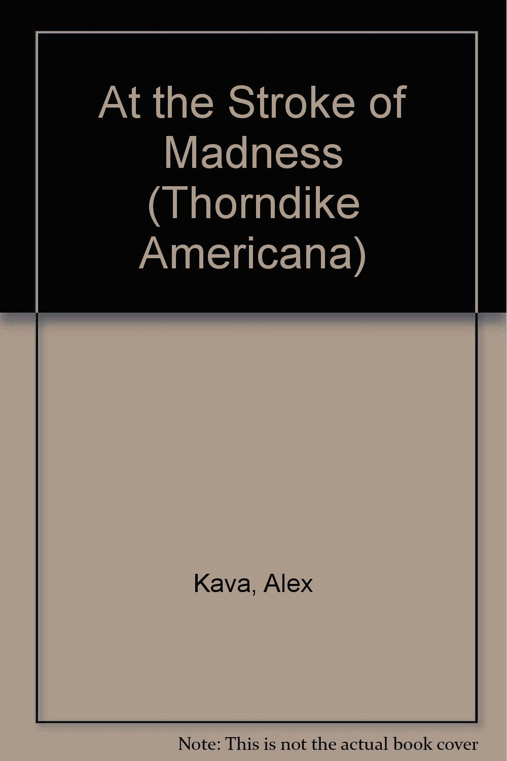 Buy At The Stroke Of Madness (thorndike Press Large Print Americana Series) Book  Online At Low Prices In India  At The Stroke Of Madness (thorndike Press