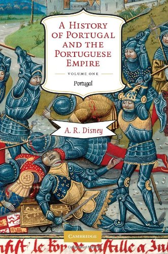 A History of Portugal and the Portuguese Empire, Vol. 1:...
