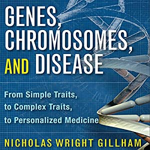 Genes, Chromosomes, and Disease Hörbuch
