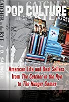 American Life and Best Sellers from the Catcher in the Rye to the Hunger Games