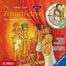 Das Auge der Nofretete (Die Zeitdetektive 25) Hörbuch von Fabian Lenk Gesprochen von: Stephan Schad
