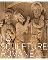 La sculpture romane - Prix du Cercle Montherlant 2011 - Académie des Beaux Arts - Prix du SNA 2011