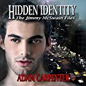 Hidden Identity Audiobook by Adam Carpenter Narrated by Joel Leslie
