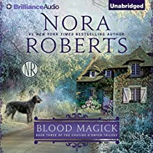 Blood Magick: The Cousins O'Dwyer Trilogy, Book 3 (       UNABRIDGED) by Nora Roberts Narrated by Susan Ericksen