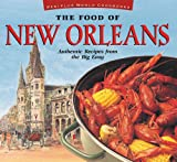 The Food of New Orleans Tourist Edition: Authentic Recipes from the Big Easy (Food of the World Cookbooks)