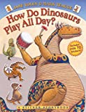 How Do Dinosaurs Play All Day?