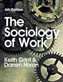img - for The Sociology of Work book / textbook / text book