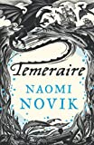 Naomi Novik Temeraire (Temeraire 1) [a.k.a. His Majesty's Dragon]