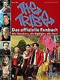 Image de The Tribe - Das offizielle Fanbuch: Alle Charaktere, alle Highlights, alle Stars!