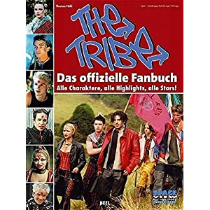The Tribe - Das offizielle Fanbuch: Alle Charaktere, alle Highlights, alle Stars!