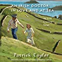 An Irish Doctor in Love and at Sea: An Irish Country Novel (       UNABRIDGED) by Patrick Taylor Narrated by John Keating