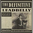The Definitive Leadbelly 60th Anniversary Edition