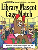Unshelved Volume 3: Library Mascot Cage Match (0974035327) by Barnes, Bill