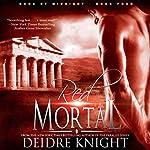 Red Mortal: Gods of Midnight, Book 4   Deidre Knight