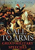 Call to Arms: The Great Military Speeches (1847242669) by Thompson, Julian