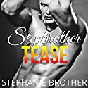 Stepbrother Tease (       UNABRIDGED) by Stephanie Brother Narrated by Sierra Kline