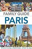 DK Eyewitness Travel Family Guide: Paris