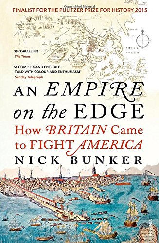an-empire-on-the-edge-how-britain-came-to-fight-america