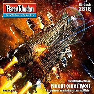 Flucht einer Welt (Perry Rhodan 2818) Hörbuch