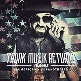 Trunk Muzik Returns [Explicit]