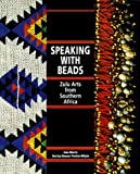 img - for By Eleanor Preston-Whyte Speaking with Beads: Zulu Arts from Southern Africa (1st First Edition) [Paperback] book / textbook / text book