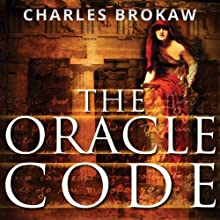 The Oracle Code: A Thomas Lourds Novel (       UNABRIDGED) by Charles Brokaw Narrated by Jonathan Davis