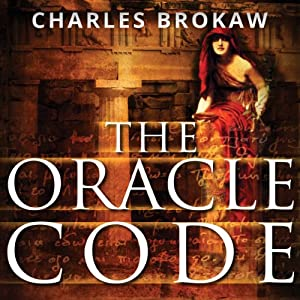 The Oracle Code: A Thomas Lourds Novel | [Charles Brokaw]