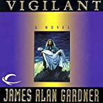 Vigilant: League of Peoples, Book 3 | James Alan Gardner