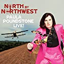 North by Northwest: Paula Poundstone Live! Performance by Paula Poundstone Narrated by Paula Poundstone